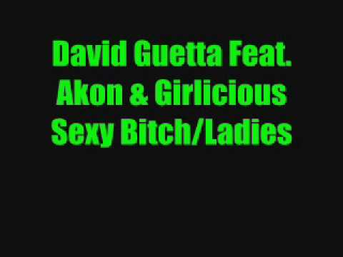 David Guetta Feat. Akon & Girlicious - Sexy Bitch/Ladies