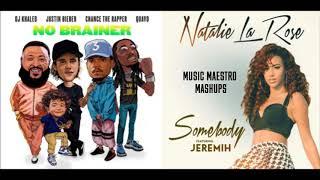 Download No Brainer/Somebody [Mashup] - DJ Khaled, Justin Bieber, Chance The Rapper, Natalie La Rose, Jeremih Mp3