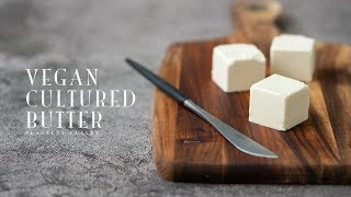 Vegan Fermented Butter | Peaceful Cuisine's Recipe Transcription