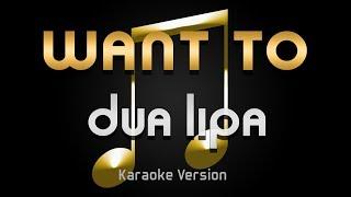 Dua Lipa - Want to (Karaoke) ♪ Video