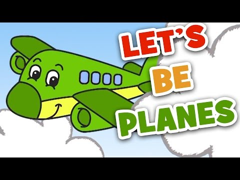 Lets Be Planes  Transportation Song for Kids
