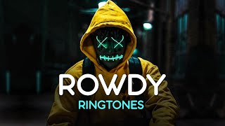 Top 5 Best Rowdy Ringtones For Boys 2019   Download Now