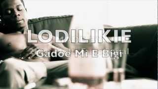 Lodilikkie - Gadoe Mi E Bigi