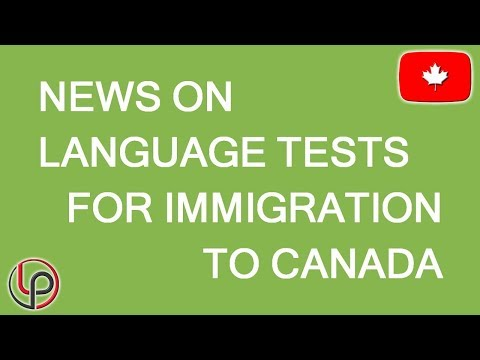 Important News On Language Tests For Immigration To Canada. LP Group