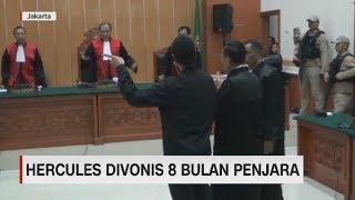 Hercules Divonis 8 Bulan Penjara & Denda Rp 5 Ribu
