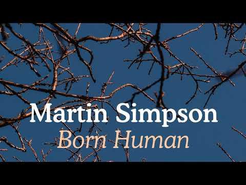 Martin Simpson - Born Human Mp3