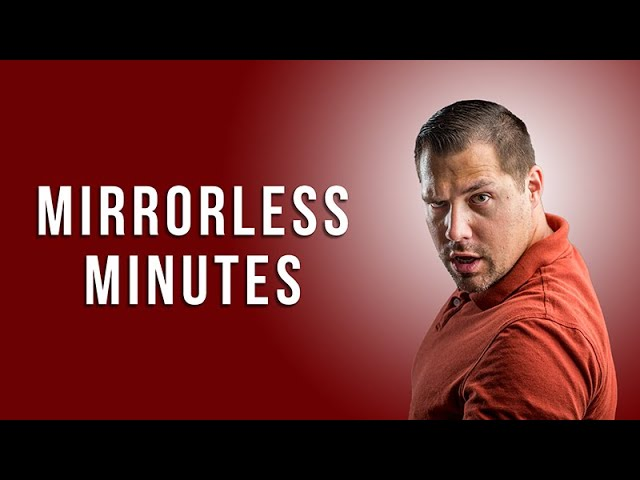 How to Choose a Mirrorless Camera with Mike Boening and Jamie MacDonald of Mirrorless Minutes