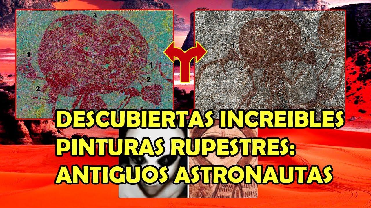 DESCUBIERTAS INCREÍBLES PINTURAS RUPESTRES – ANTIGUOS ASTRONAUTAS