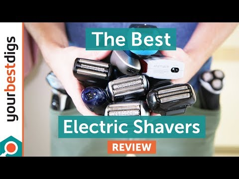 The Best Electric Shaver Of 2019