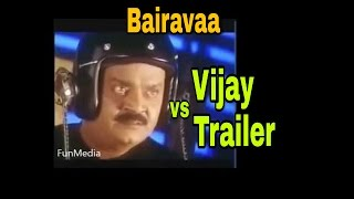Bairavaa Trailer - vijayakanth version official || funny video || ilayathalapathy Vijay || awesome