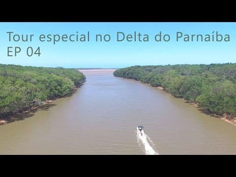 Tour especial no Delta do Parnaíba - EP 04