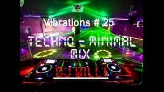 Vibrations # 25 - Techno _ Minimal Mix -  Dj Willi