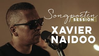 Xavier Naidoo - Wo willst Du hin? (Songpoeten Session)