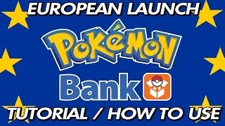 Pokémon Bank - Tutorial / How To Use It (European Launch) (3DS)