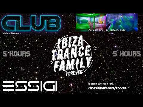 IBIZA TRANCE FAMILY 5 HOURS by ESSIGI
