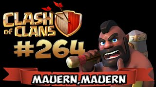 CLASH OF CLANS #264 ★ MAUERN MAUERN ★ Let's Play COC