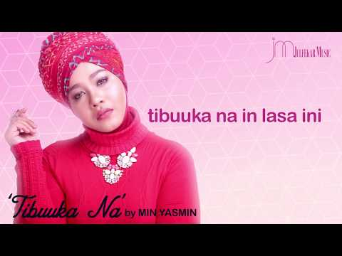 MIN YASMIN - Tibuuka Na (SOLO 2018) Official Video Lyric.