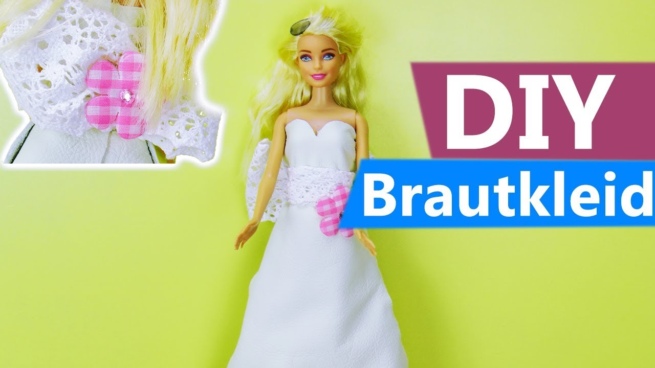 Barbie Brautkleid Selber Basteln Tolles Hochzeitskleid Selber