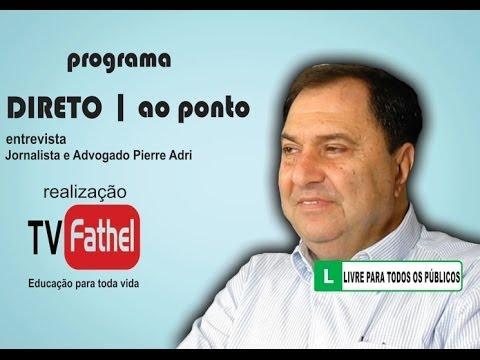 TV FATHEL - Jornalista e Advogado Pierre Adri