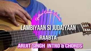Lambiyaan Si Judaiyaan | Raabta | Accurate Chords + Intro | Guitar Cover Lesson