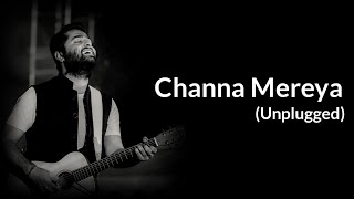 Cover images Arijit Singh: Channa Mereya (unplugged Version)  | Lyrics | Ae Dil Hai Mushkil | Pritam | Amitabh