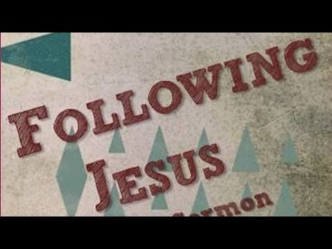 Following Jesus: Wherever, Whenever, Whatever