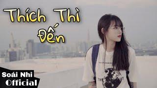 THÍCH THÌ ĐẾN - LÊ BẢO BÌNH | SOÁI NHI (Cover)