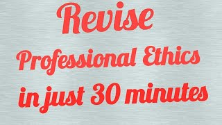 Revise Professional Ethics clauses in Just 30 min ! CA final Nov 2018 (for both old & new syllabus)