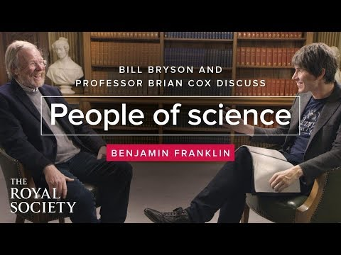 People of Science with Brian Cox - Bill Bryson on Benjamin Franklin