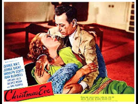 Christmas Eve 1947 Starring George Raft, George Brent, Randolph Scott, And Ann Harding.