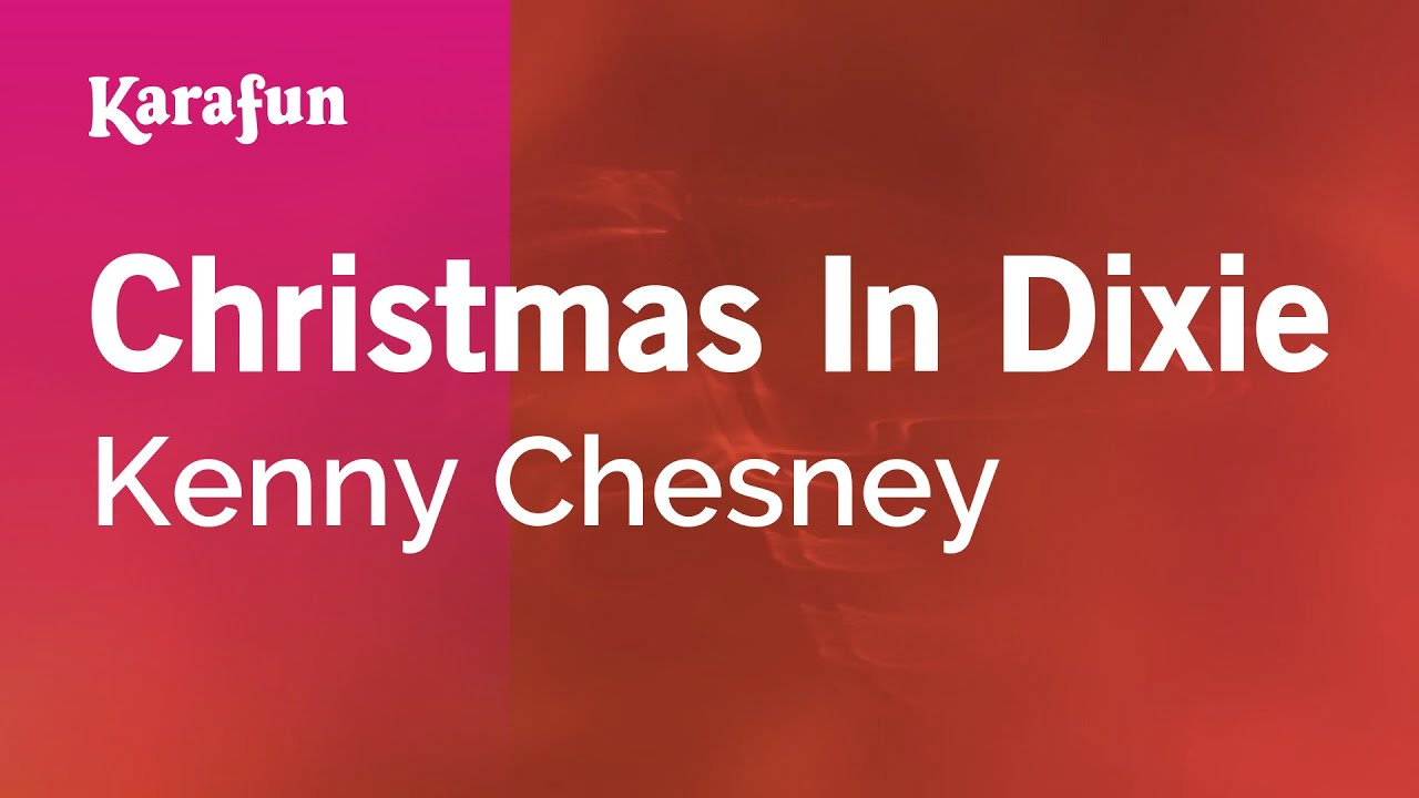 Karaoke Christmas In Dixie - Kenny Chesney * - YouTube