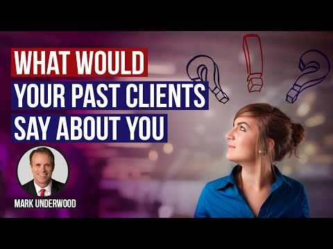 What would your past clients say about you?