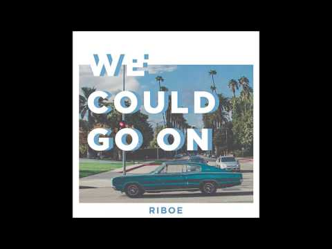 RIBOE - We Could Go On