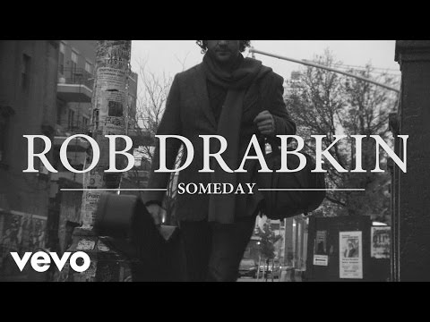 Rob Drabkin - Someday (Official Video)