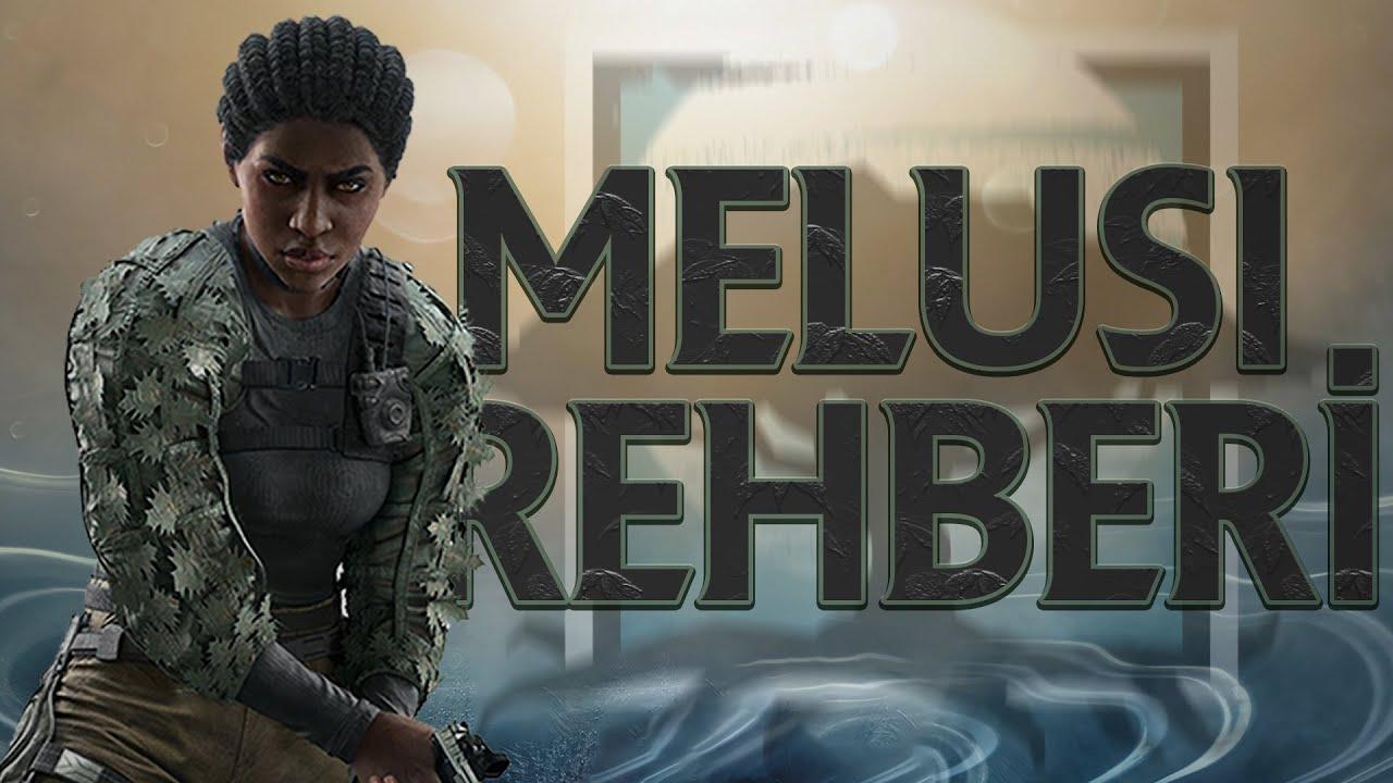 MELUSI REHBERİ - Rainbow Six Siege Türkçe