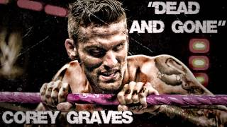 "(2013): 2nd Corey Graves WWE Theme Song ""Dead & Gone"" (WWE Edit) [High Quality + Download] ᴴᴰ"