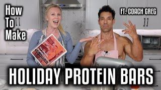 How To Make Holiday Protein Bars! - Coach Greg's Ultimate Anabolic Cookbook