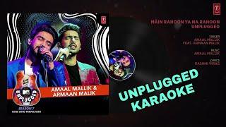 Main Rahoon Ya Na Rahoon - MTV Unplugged Karaoke || Armaan Mallik || BasserMusic