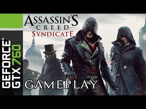 Assassin's Creed Syndicate | PC Gameplay REAL FPS | GTX 760 [MAXED OUT] | 1080p HD