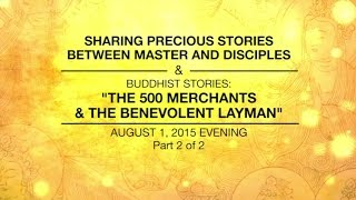 BUDDHIST STORIES: THE 500 MERCHANTS AND THE BENEVOLENT LAYMAN - PART2/2 - Aug 01, 2015 EVENING