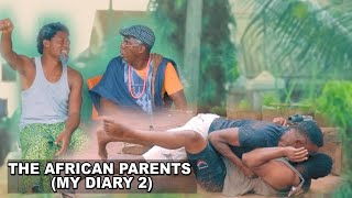 AFRICAN PARENTS MY DIARY KL2 | Homeoflafta comedy