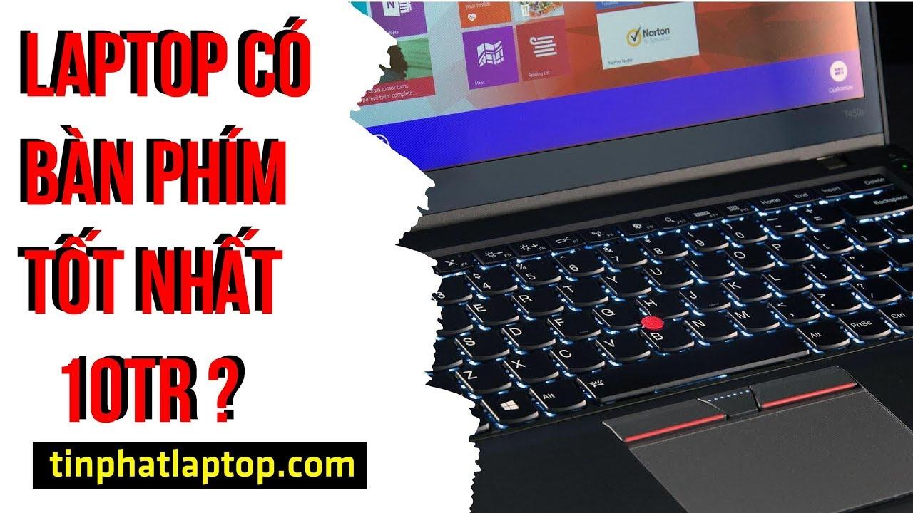 ThinkPad T450s : Đây có phải mẫu laptop có bàn phím tốt nhất tầm giá 10 triệu | Tín Phát Channel