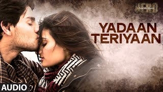 'Yadaan Teriyaan' Full AUDIO Song | Hero | Sooraj Pancholi , Athiya Shetty | Shipra Goyal T-Series