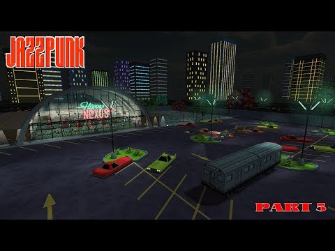 Jazzpunk Director's Cut Let's Play Part 5 - Missed Events and Flavour Nexus DLC