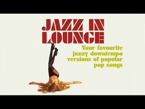 Funky Jazz in Lounge - Top Acid Jazz and chill out music - 2 hours of non stop music