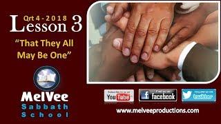 MelVee Sabbath School    Ln 03 - Q4 2018    That They May Be One
