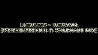 Faithless - Insomnia (Weichentechnikk & Waldhaus Mix)