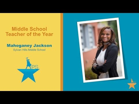 2017 APS Districtwide & Middle School Teacher of The Year - Mahoganey  Jackson