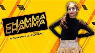 Chamma Chamma - Fraud Saiyaan | Neha kakkar | Ikka | Dance Choreography | Muskan Kalra