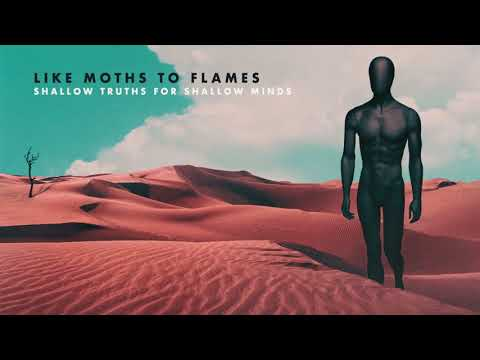 Like Moths To Flames - Shallow Truths For Shallow Minds